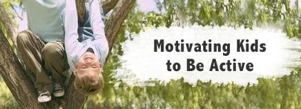 Motivating Kids to Be Active