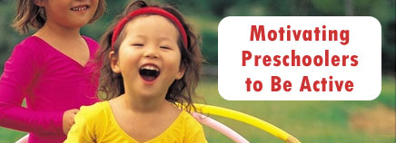 Motivating Preschoolers to Be Active