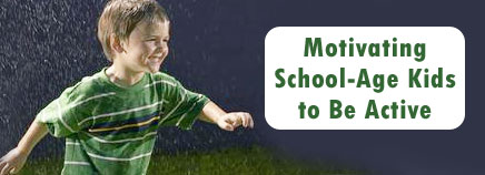 Motivating School-Age Kids to Be Active