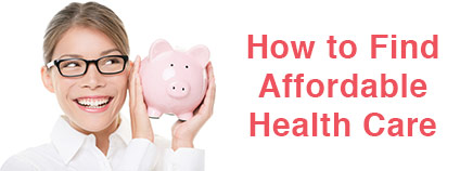 How to Find Affordable Health Care