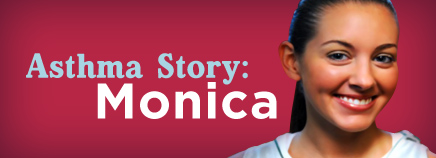 Asthma Story: Monica (Video)