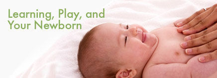Learning, Play, and Your Newborn