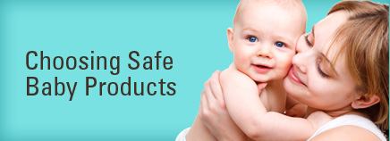 Choosing Safe Baby Products