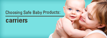 Choosing Safe Baby Products: Carriers