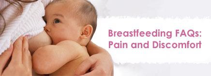 Breastfeeding FAQs: Pain and Discomfort