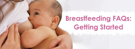 Breastfeeding FAQs: Getting Started