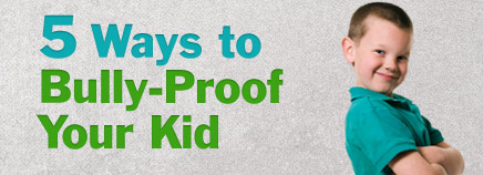 5 Ways to Bully-Proof Your Kid