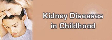 Kidney Diseases in Childhood