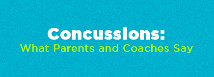 Concussions: What Parents and Coaches Say