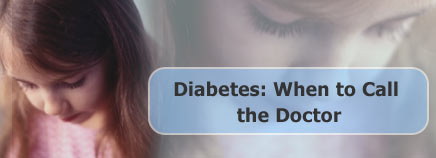 Diabetes: When to Call the Doctor