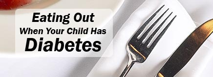 Eating Out When Your Child Has Diabetes