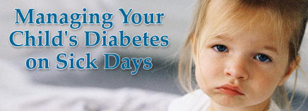 Managing Your Child's Diabetes on Sick Days