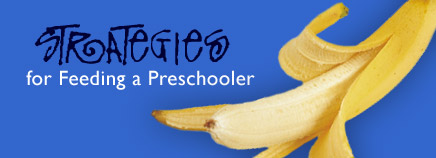 Strategies for Feeding a Preschooler