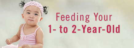 Feeding Your 1- to 2-Year-Old