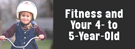 Fitness and Your 4- to 5-Year-Old