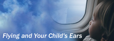 Flying and Your Child's Ears