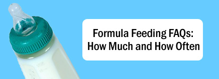Formula Feeding FAQs: How Much and How Often