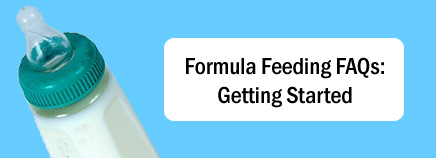 Formula Feeding FAQs: Getting Started