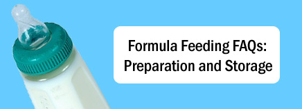 Formula Feeding FAQs: Preparation and Storage