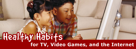 Healthy Habits for TV, Video Games, and the Internet