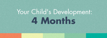 Your Child's Development: 4 Months