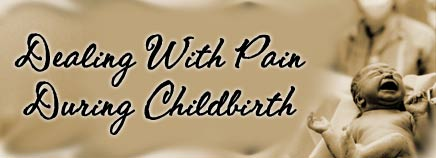 Dealing With Pain During Childbirth