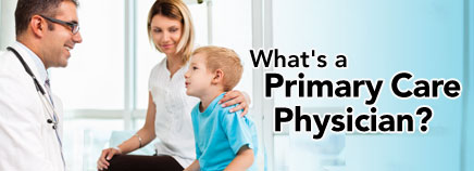 What's a Primary Care Physician (PCP)?