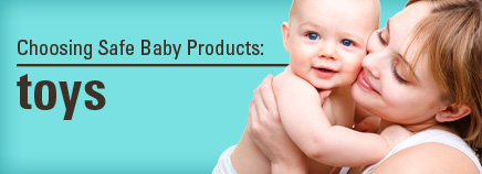 Choosing Safe Baby Products: Toys
