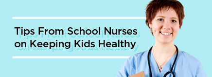 Tips From School Nurses on Keeping Kids Healthy