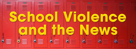 School Violence and the News