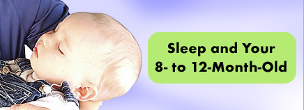 Sleep and Your 8- to 12-Month-Old