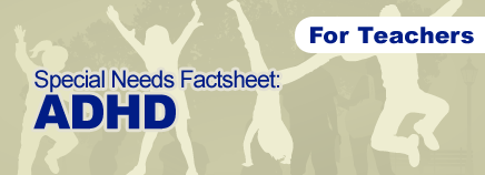ADHD Special Needs Factsheet