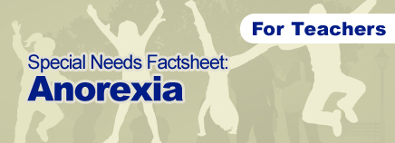 Anorexia Special Needs Factsheet