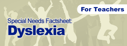 Dyslexia Special Needs Factsheet