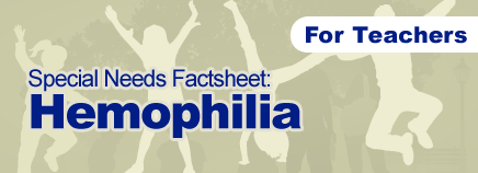 Hemophilia Factsheet (for Schools)