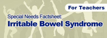 Irritable Bowel Syndrome Special Needs Factsheet