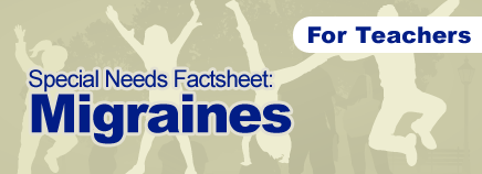 Migraines Factsheet (for Schools)