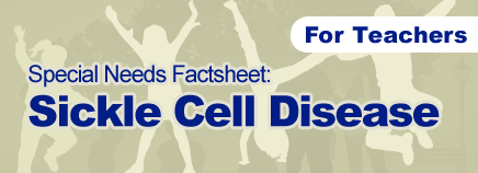 Sickle Cell Disease Special Needs Factsheet
