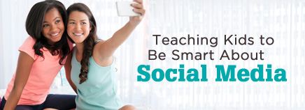 Teaching Kids to Be Smart About Social Media