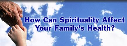 How Can Spirituality Affect Your Family's Health?