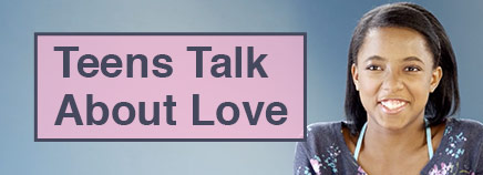Teens Talk About Love (Video)