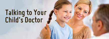 Talking to Your Child's Doctor