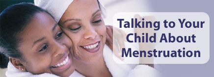 Talking to Your Child About Menstruation