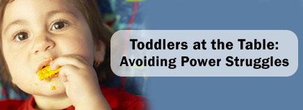 Toddlers at the Table: Avoiding Power Struggles