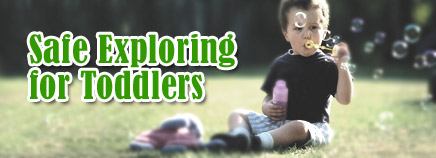 Safe Exploring for Toddlers