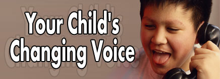 Your Child's Changing Voice