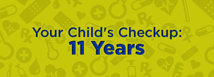 Your Child's Checkup: 11 Years