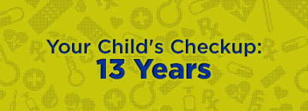 Your Child's Checkup: 13 Years