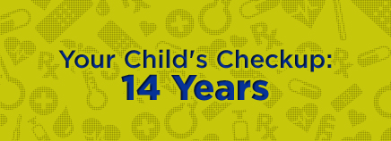 Your Child's Checkup: 14 Years