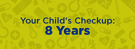 Your Child's Checkup: 8 Years